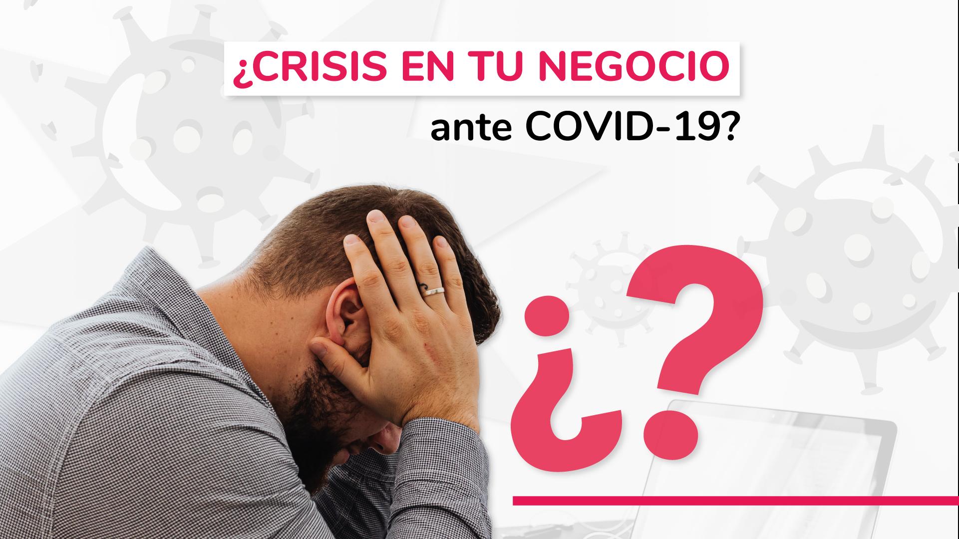 Crisis en tu negocio covid-19