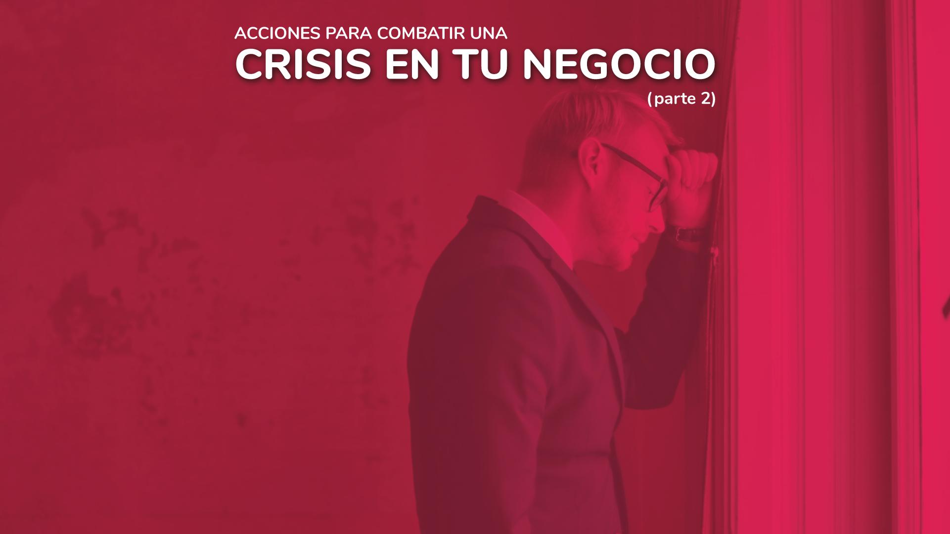 ACCIONES PARA SALIR DE CRISIS EN TU NEGOCIO2