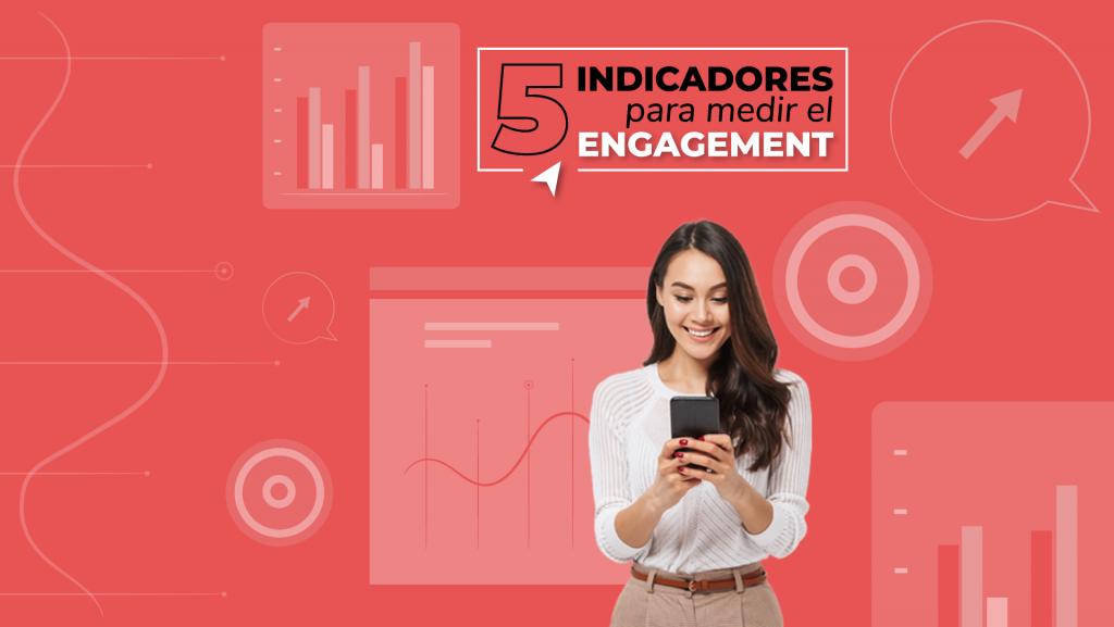 5 indicadores para medir el ENGAGEMENT