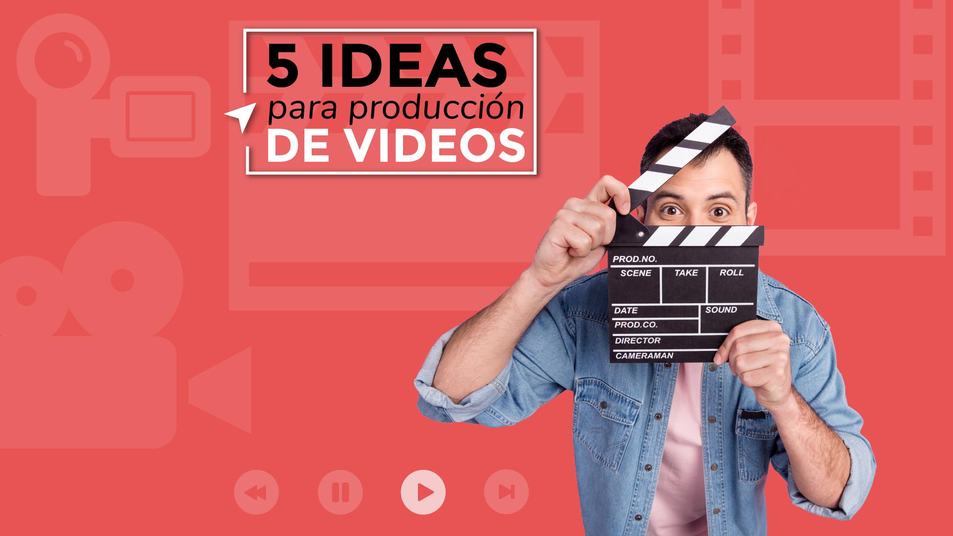5 ideas para videos para tu negocio